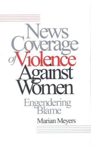 9780803956353: News Coverage of Violence against Women: Engendering Blame