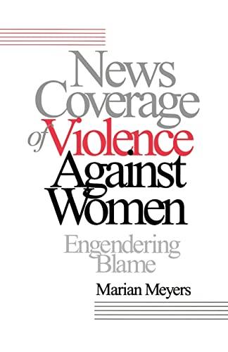 9780803956360: News Coverage of Violence against Women: Engendering Blame