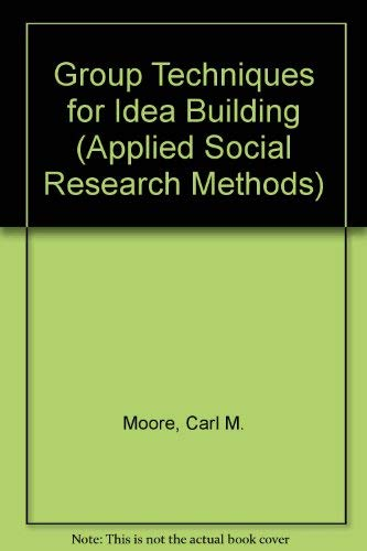 9780803956421: Group Techniques for Idea Building (Applied Social Research Methods)