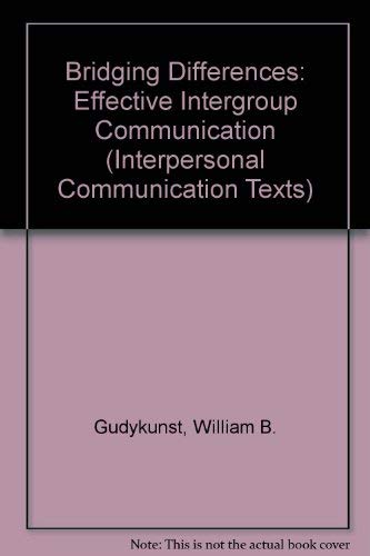 9780803956476: Bridging Differences: Effective Intergroup Communication (Interpersonal Communication Texts)
