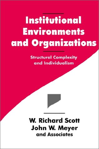9780803956674: Institutional Environments and Organizations: Structural Complexity and Individualism (Springer Series in Synergetics; 63)