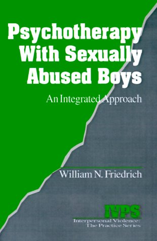 Psychotherapy with Sexually Abused Boys: An Integrated Approach (Interpersonal Violence: The ...