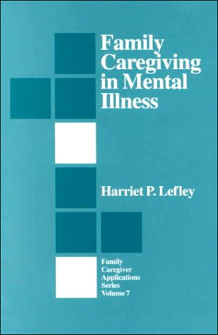 9780803957213: Family Caregiving in Mental Illness (Family Caregiver Applications series)