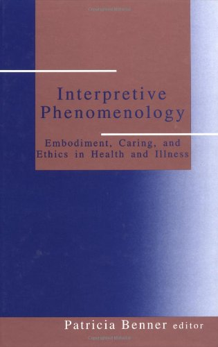 9780803957220: Interpretive Phenomenology: Embodiment, Caring, and Ethics in Health and Illness
