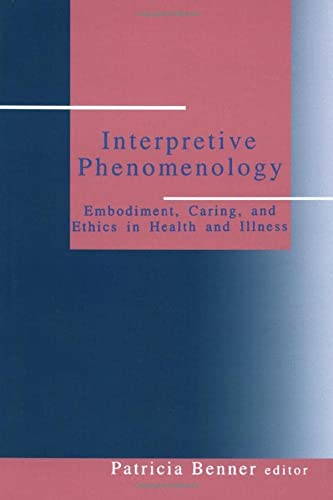 9780803957237: Interpretive Phenomenology: Embodiment, Caring, and Ethics in Health and Illness (Artificial Intelligence and Society)