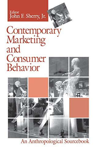 9780803957527: Contemporary Marketing and Consumer Behavior: An Anthropological Sourcebook