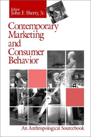 9780803957534: Contemporary Marketing and Consumer Behavior: An Anthropological Sourcebook (Methodology Series; 18)