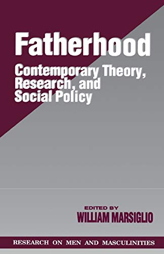 Fatherhood: Contemporary Theory, Research, and Social Policy (SAGE Series on Men and Masculinity)