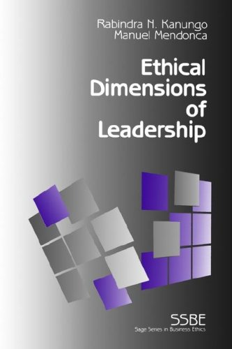 Ethical Dimensions of Leadership (SAGE Series on: Rabindra N. Kanungo,
