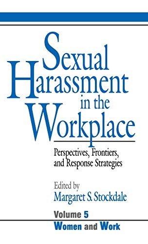 Sexual Harassment in the Workplace: Perspectives, Frontiers, and Response Strategies (Women and ...