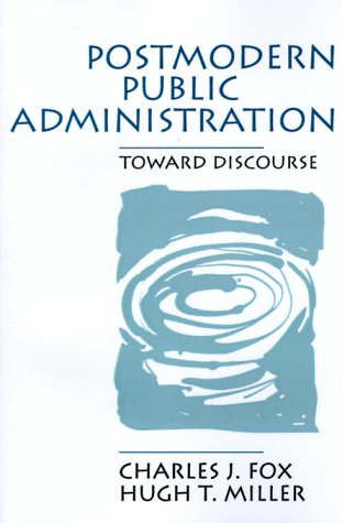 9780803958029: Postmodern Public Administration: Toward Discourse: Towards Discourse