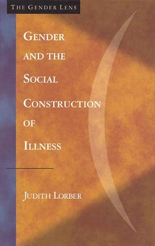Gender and the Social Construction of Illness: Judith Lorber, Lisa