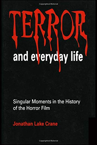 9780803958494: Terror and Everyday Life: Singular Moments in the History of the Horror Film