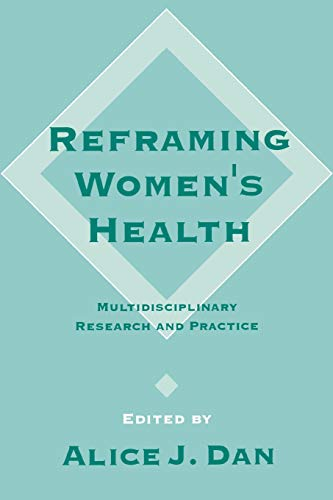 Reframing Women's Health Multidisciplinary Research and Practice