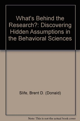 9780803958623: What′s Behind the Research?: Discovering Hidden Assumptions in the Behavioral Sciences