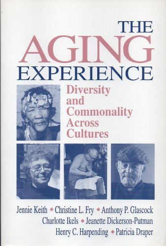 The Aging Experience: Diversity and Commonality Across: Keith, Jennie, Fry,