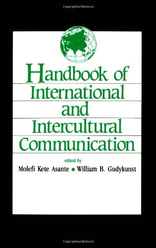 Handbook of International and Intercultural Communication: Molefi Asante