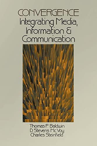 9780803959057: Convergence: Integrating Media, Information & Communication