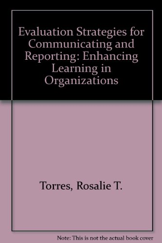 9780803959262: Evaluation Strategies for Communicating and Reporting: Enhancing Learning in Organizations