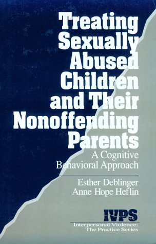 9780803959293: Treating Sexually Abused Children and Their Nonoffending Parents: A Cognitive Behavioral Approach (Interpersonal Violence: The Practice Series)