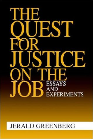 the quest for justice on the job essays and experiments The socialist experiment in tanzania and its relevance for the future of the  the quest for socio-economic development in the continent  distributive justice.