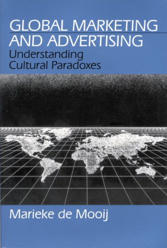 Global Marketing Advertising: Understanding Cultural Paradoxes: De Mooij, Marieke.