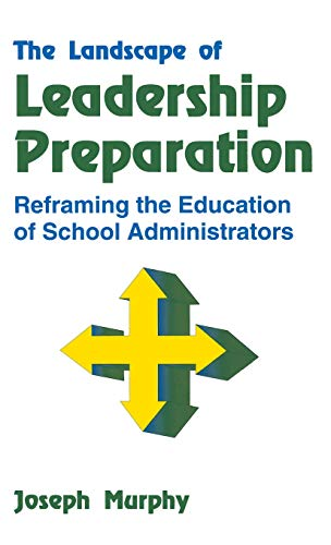 9780803960275: The Landscape of Leadership Preparation: Reframing the Education of School Administrators