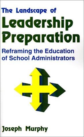 9780803960282: The Landscape of Leadership Preparation: Reframing the Education of School Administrators