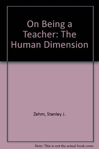 9780803960404: On Being a Teacher: The Human Dimension