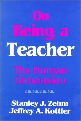 9780803960411: On Being a Teacher: The Human Dimension