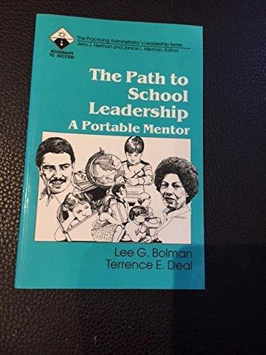 The Path to School Leadership: A Portable Mentor: Bolman, Lee G.;Deal, Terrence E.