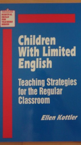 9780803960831: Children With Limited English: Teaching Strategies for the Regular Classroom (Survival Skills for Teachers)