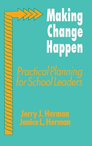 9780803960961: Making Change Happen: Practical Planning for School Leaders