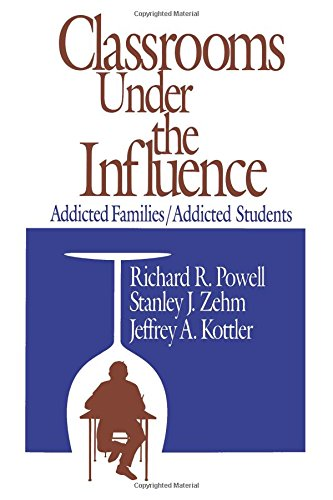 9780803961029: Classrooms Under the Influence: Addicted Families/Addicted Students