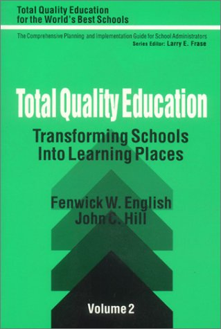 9780803961067: Total Quality Education: Transforming Schools Into Learning Places (Total Quality Education for the World)