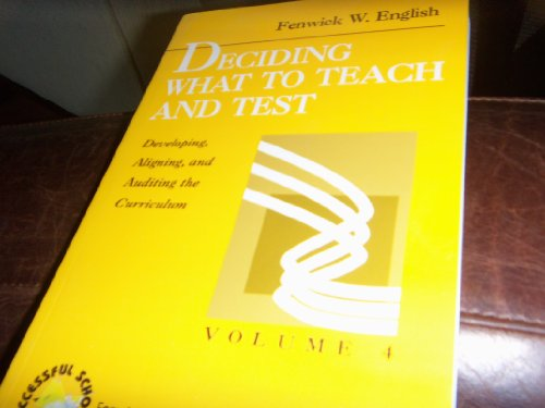 9780803961265: Deciding What to Teach and Test: Developing, Aligning, and Auditing the Curriculum (Successful Schools)
