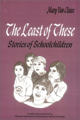 9780803962002: The Least of These:: Stories of Schoolchildren