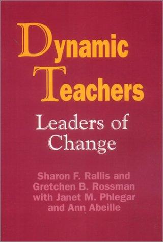9780803962354: Dynamic Teachers: Leaders of Change
