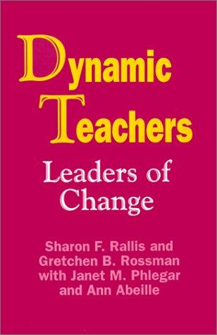 9780803962361: Dynamic Teachers: Leaders of Change