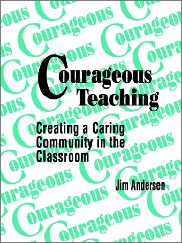 9780803962392: Courageous Teaching: Creating a Caring Community in the Classroom