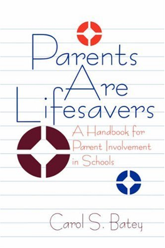 9780803962415: Parents Are Lifesavers: A Handbook for Parent Involvement in Schools (110)