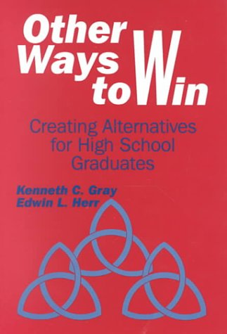 9780803962460: Other Ways to Win: Creating Alternatives for High School Graduates