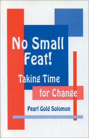 No Small Feat!: Taking Time for Change: Pearl G. (Gold)
