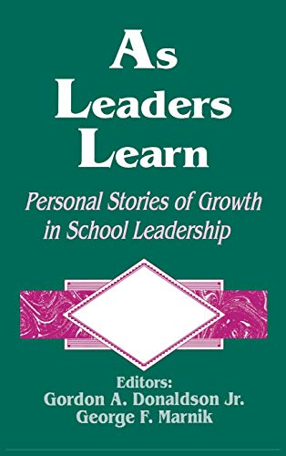 9780803963016: As Leaders Learn: Personal Stories of Growth in School Leadership