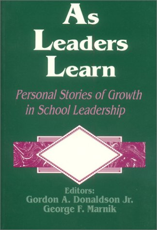 9780803963023: As Leaders Learn: Personal Stories of Growth in School Leadership