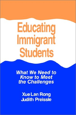9780803963061: Educating Immigrant Students: What We Need To Know To Meet The Challenges