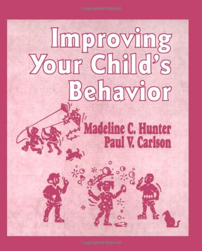 9780803963269: Improving Your Child′s Behavior (Madeline Hunter Collection Series)