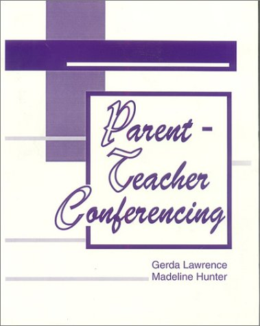 9780803963276: Parent-Teacher Conferencing (Madeline Hunter Collection Series)