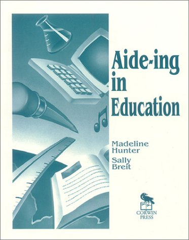 9780803963283: Aide-ing in Education (Madeline Hunter Collection Series)