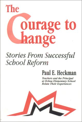 9780803963290: The Courage to Change: Stories from Successful School Reform
